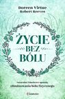Życie bez bólu - Doreen Virtue, Robert Reeves